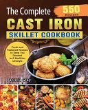 The Complete Cast Iron Skillet Cookbook Book PDF