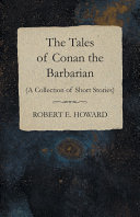The Tales of Conan the Barbarian (A Collection of Short Stories) [Pdf/ePub] eBook