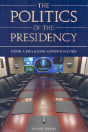 The Politics Of The Presidency 7th Edition