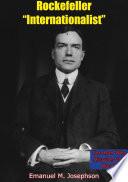 "Rockefeller ""Internationalist"""
