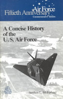 A Concise History of the U.S. Air Force