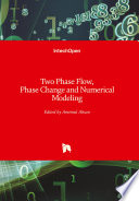 Two Phase Flow Phase Change And Numerical Modeling Book PDF