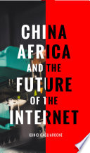 China  Africa  and the Future of the Internet