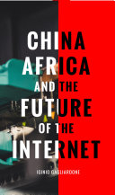 China, Africa, and the Future of the Internet