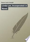 Linda Lee  Incorporated  A Novel