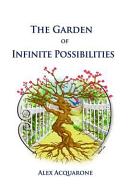 The Garden of Infinite Possibilities