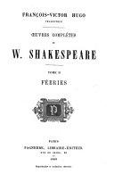 Œuvres complètes de W. Shakespeare ...: Les féeries: Le songe d'une nuit d'été. La tempête. Appendice: La reine Mab de Shelley