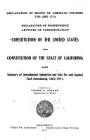 Declaration of Rights of American Colonies  1765 and 1774  Declaration of Independence  Articles of Confederation  Constitution of the United States and Constitution of the State of California