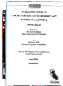 Evaluation Of Use Of Library Services And Technology Act Funding In California 1997 98 2001 02 Book PDF