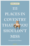 111 Places in Coventry That You Shouldn t Miss