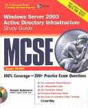 MCSE Windows Server 2003 Active Directory Infrastructure Study Guide  Exam 70 294