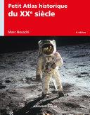 Pdf Petit Atlas historique du XXe siècle - 6e éd. Telecharger
