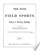 The Book of field sports, and library of veterinary knowledge, ed. by H.D. Miles