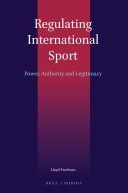 Power, Legal Authority and Legitimacy in the Regulation of International Sport