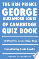 The HRH Prince George Alexander Louis of Cambridge Quiz Book