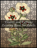 Flowers and Patterns Coloring Book for Adults