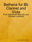 Bethena for Bb Clarinet and Viola - Pure Duet Sheet Music By Lars Christian Lundholm Pdf/ePub eBook