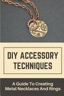 DIY Accessory Techniques
