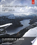 Adobe Photoshop Lightroom CC  2015 release    Lightroom 6 Classroom in a Book Book