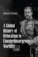 A Global History of Relocation in Counterinsurgency Warfare [Pdf/ePub] eBook