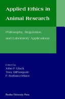 Applied Ethics in Animal Research: Philosophy, Regulation, and ...