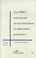 Les Ong: Instruments du Néo-Libéralisme ou Alternatives Populaires ?