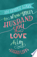 101 Simple Ways to Show Your Husband You Love Him Book