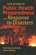 Case Studies in Public Health Preparedness and Response to Disasters with Bonus Case Studies
