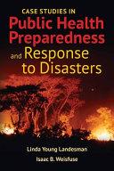 Case Studies in Public Health Preparedness and Response to Disasters with Bonus Case Studies Book