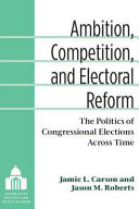 Ambition, Competition, and Electoral Reform: The Politics of Congressional Elections Across Time
