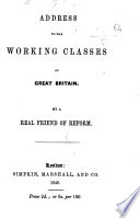 Address to the working Classes of Great Britain. By a real friend of Reform (H. G.).
