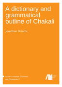 Pdf A dictionary and grammatical outline of Chakali