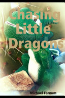 Chasing Little Dragons
