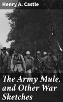 The Army Mule, and Other War Sketches [Pdf/ePub] eBook