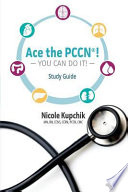 Ace the PCCN®  : Study Guide
