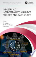 Industry 4.0 Interoperability, Analytics, Security, and Case Studies
