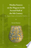 Muslim Sources on the Magyars in the Second Half of the 9th Century