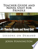 Teacher Guide and Novel Unit for Frindle