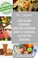 Low Calorie Cookbook  Low Carb Cookbook  Diabetic Cookbook  Gluten Free Cookbook