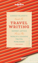 Lonely Planet s Guide to Travel Writing