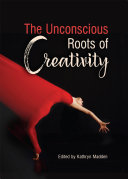 The Unconscious Roots of Creativity