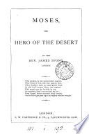 The hero of the desert  or  Facts more wonderful than fiction   With cancel title leaf  reading  Moses  the hero of the desert