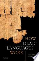How Dead Languages Work