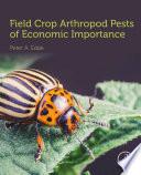 Field Crop Arthropod Pests of Economic Importance Book
