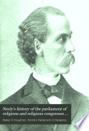 Neely S History Of The Parliament Of Religions And Religious Congresses At The World S Columbian Exposition Book PDF