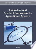Theoretical And Practical Frameworks For Agent Based Systems