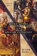 Seven Myths of the Spanish Conquest Book PDF