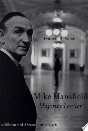 Download Mike Mansfield, Majority Leader Free Books - Dlebooks.net