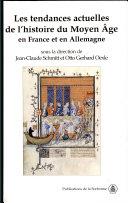 Les tendances actuelles de l'histoire du Moyen Age en France et en Allemagne