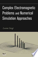 Complex Electromagnetic Problems and Numerical Simulation Approaches Book
